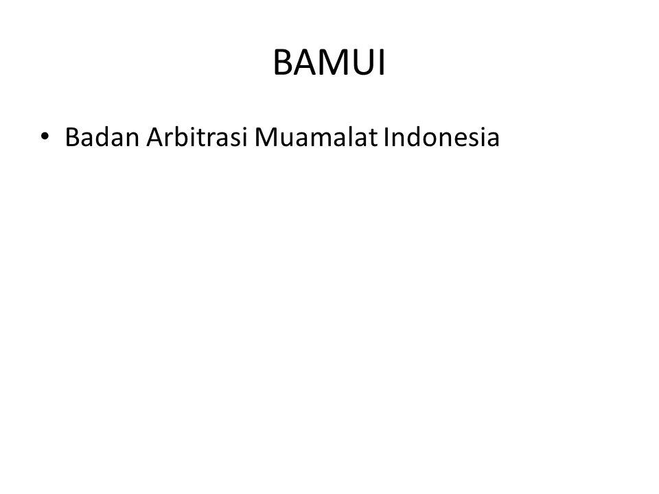 BAMUI Badan Arbitrasi Muamalat Indonesia