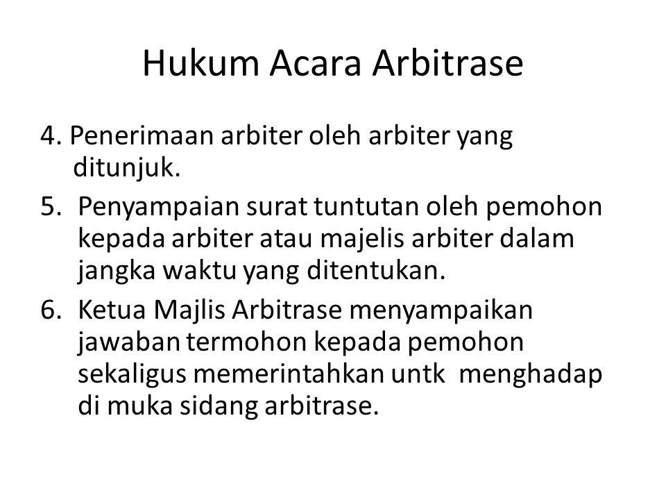 Hukum Acara Arbitrase 4. Penerimaan arbiter oleh arbiter yang ditunjuk.