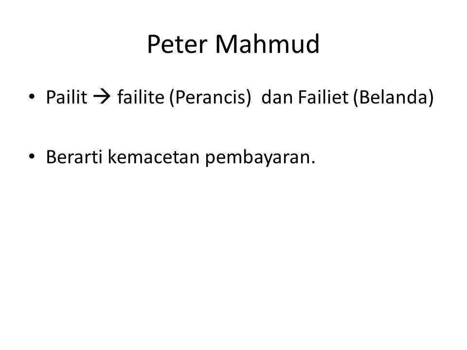 Peter Mahmud Pailit  failite (Perancis) dan Failiet (Belanda)