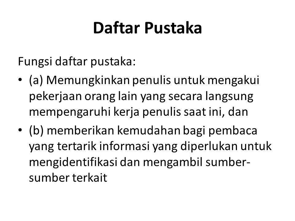 Daftar Pustaka Fungsi daftar pustaka: