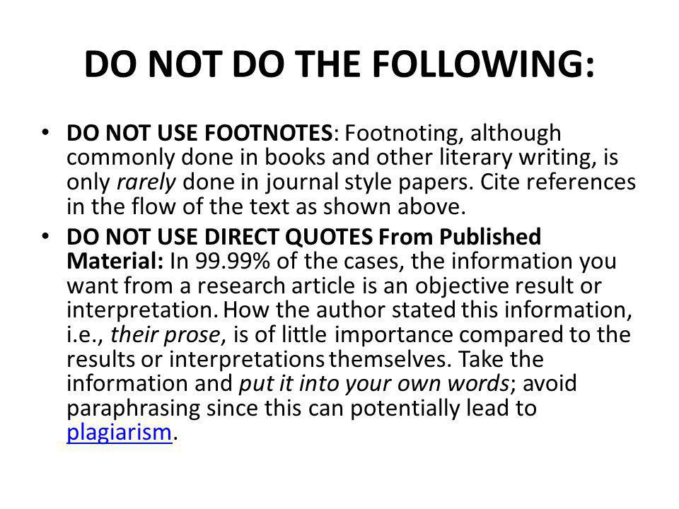 DO NOT DO THE FOLLOWING: