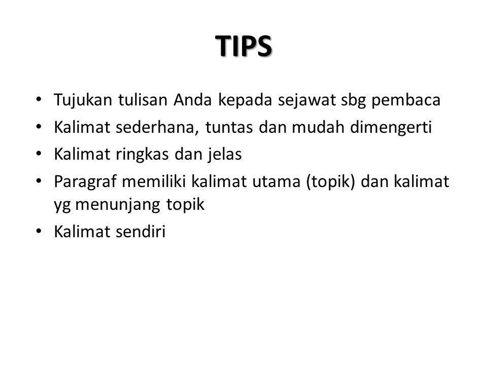TIPS Tujukan tulisan Anda kepada sejawat sbg pembaca