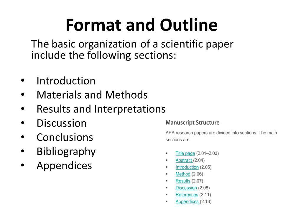 Format and Outline The basic organization of a scientific paper include the following sections: