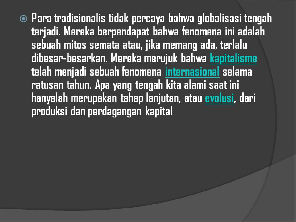 Para tradisionalis tidak percaya bahwa globalisasi tengah terjadi