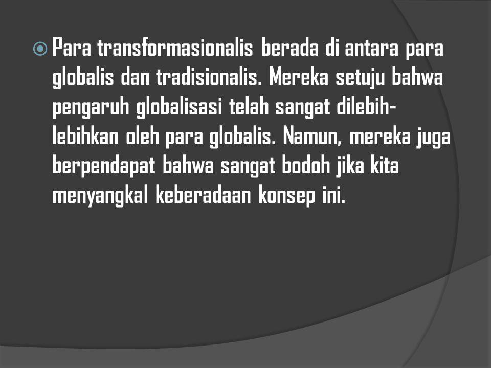 Para transformasionalis berada di antara para globalis dan tradisionalis.