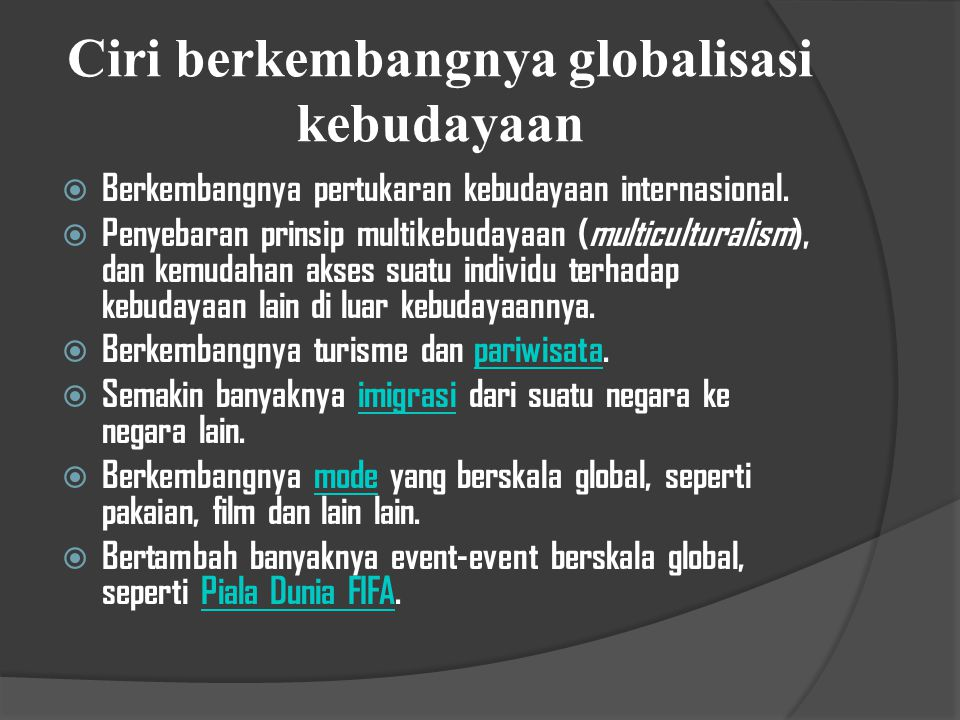 Ciri berkembangnya globalisasi kebudayaan
