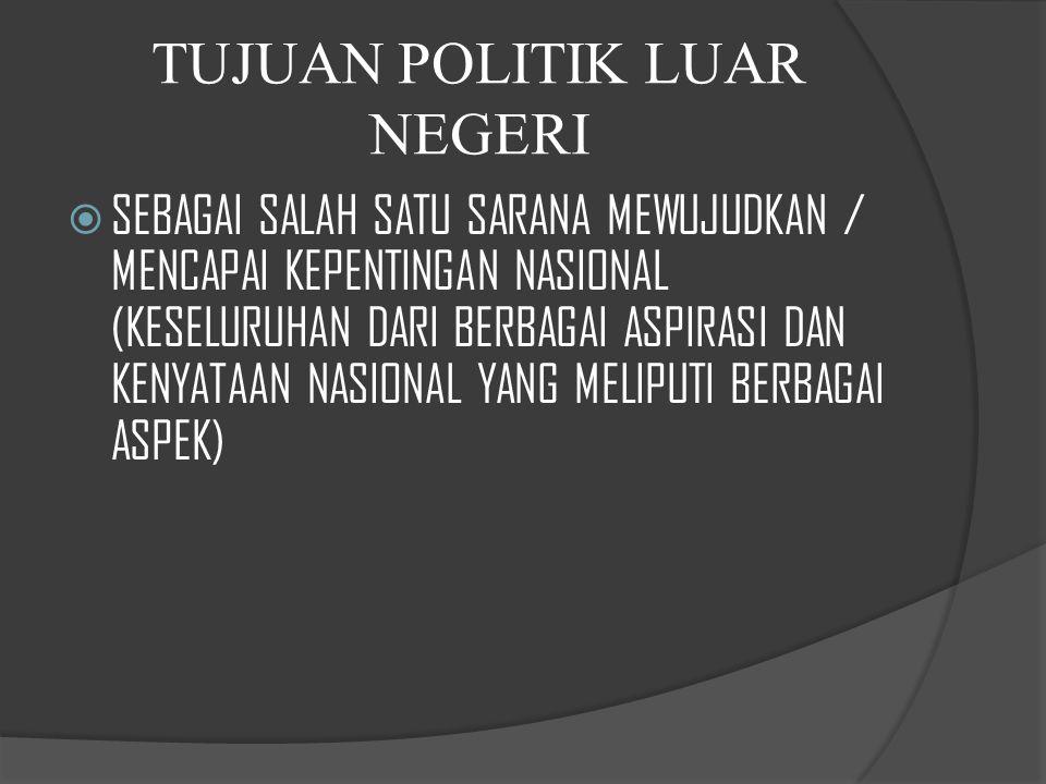 TUJUAN POLITIK LUAR NEGERI