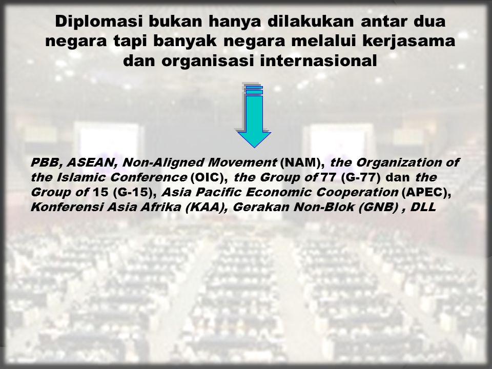 Diplomasi bukan hanya dilakukan antar dua negara tapi banyak negara melalui kerjasama dan organisasi internasional