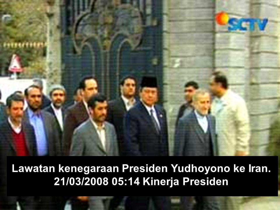 Lawatan kenegaraan Presiden Yudhoyono ke Iran.