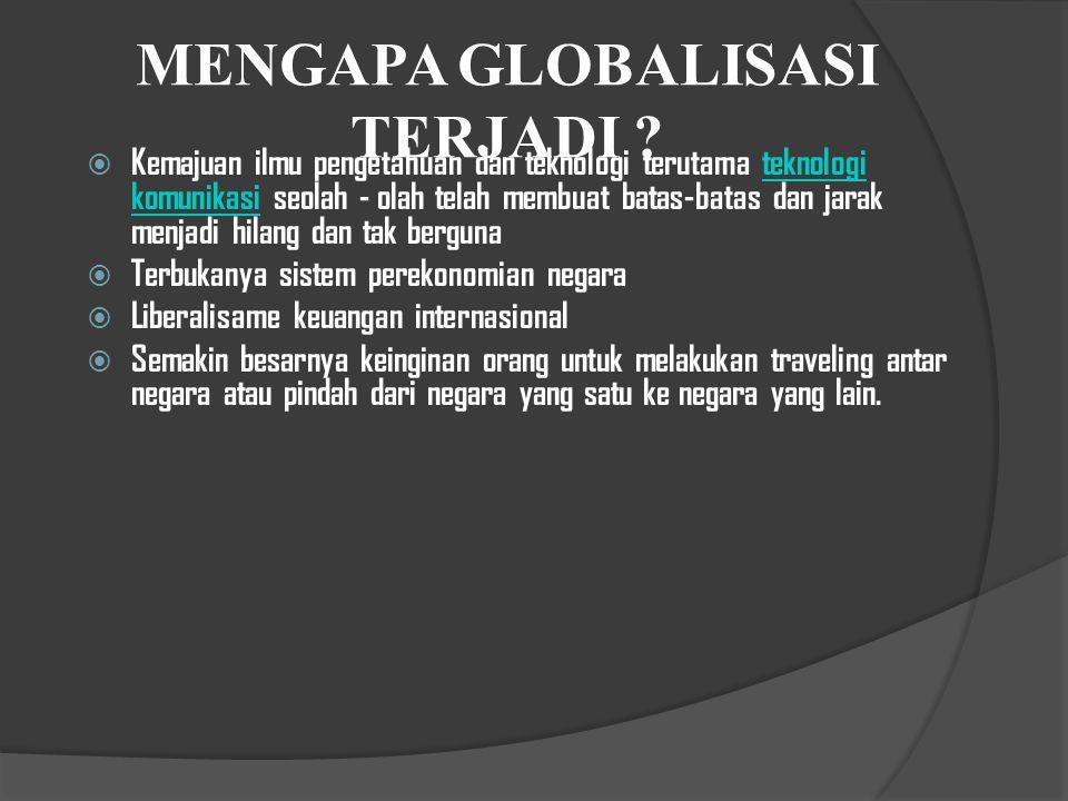 MENGAPA GLOBALISASI TERJADI