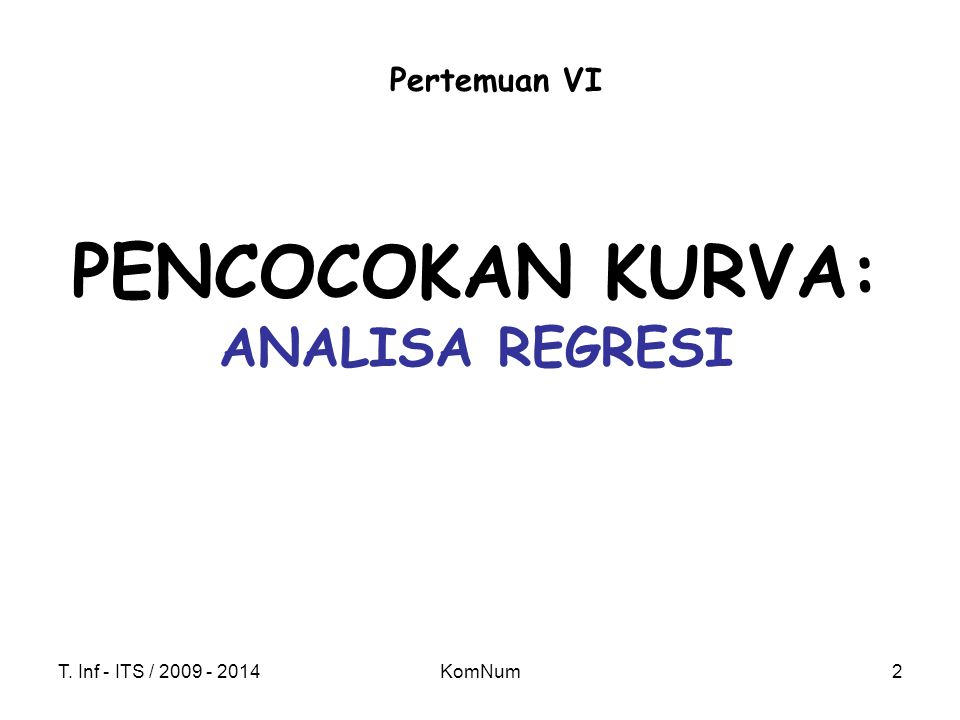 PENCOCOKAN KURVA: ANALISA REGRESI