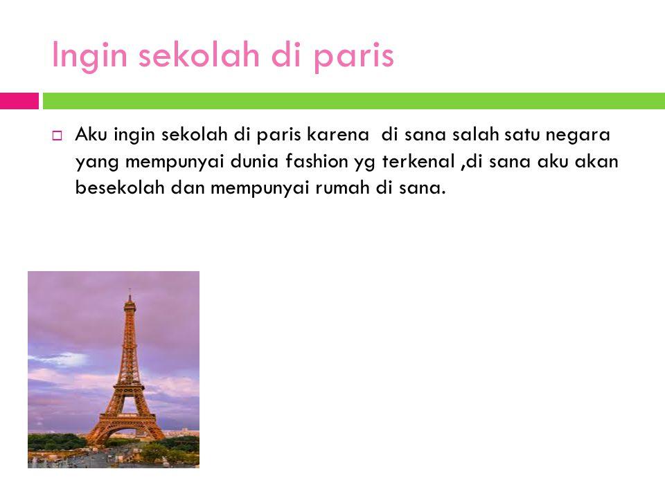 Ingin sekolah di paris