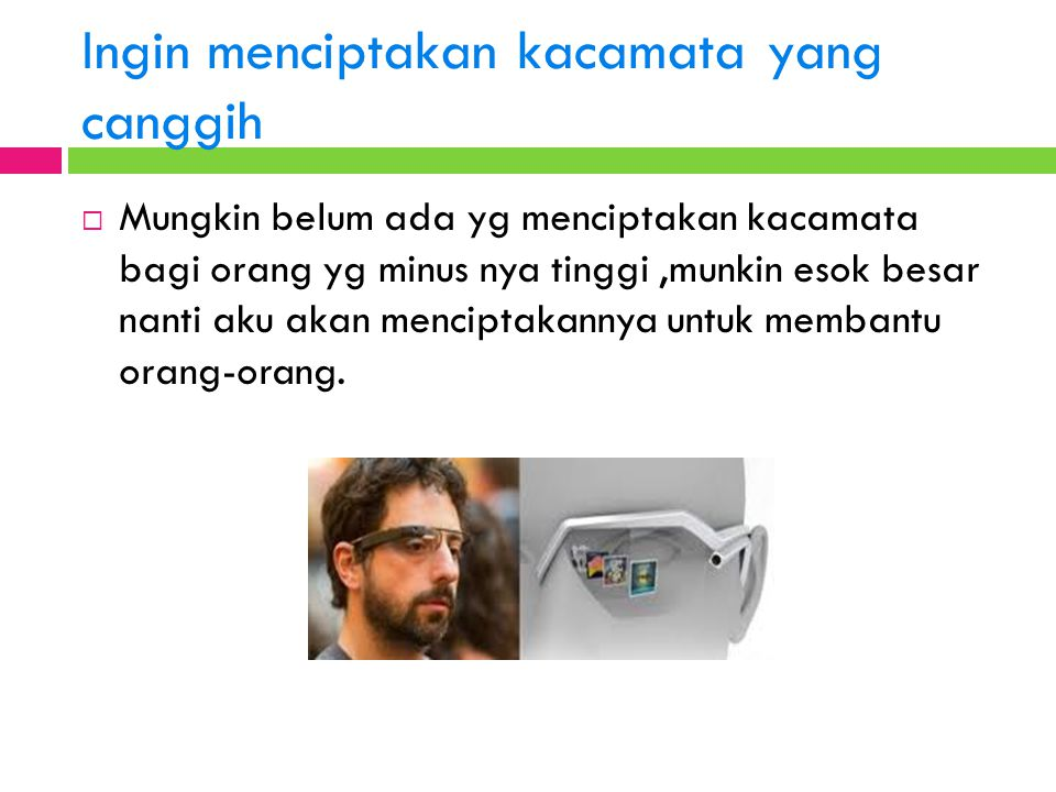 Ingin menciptakan kacamata yang canggih