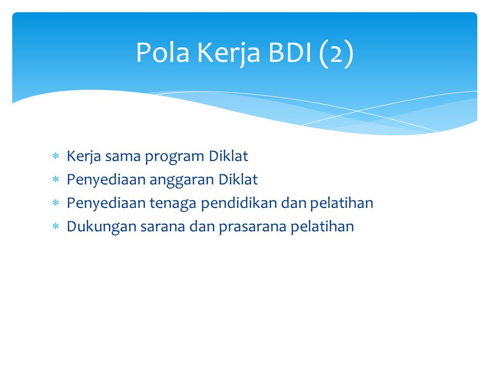 Pola Kerja BDI (2) Kerja sama program Diklat