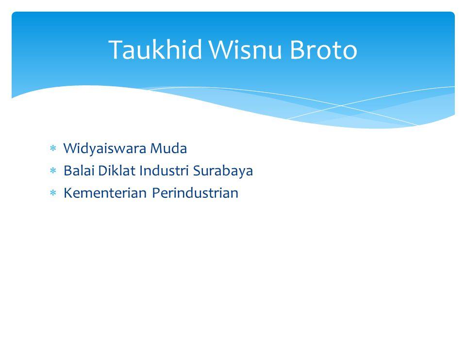 Taukhid Wisnu Broto Widyaiswara Muda Balai Diklat Industri Surabaya