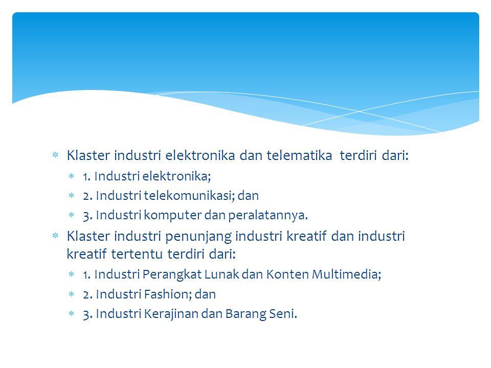 Klaster industri elektronika dan telematika terdiri dari:
