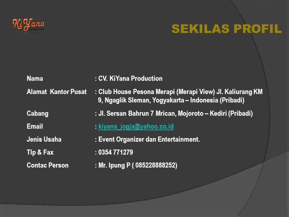 SEKILAS PROFIL Nama : CV. KiYana Production
