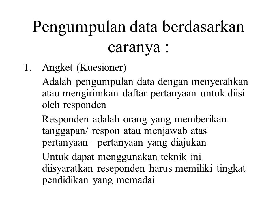 Pengumpulan data berdasarkan caranya :