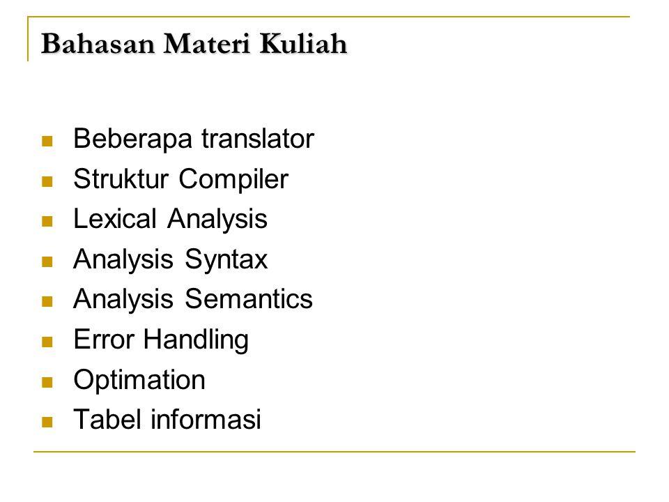 Bahasan Materi Kuliah Beberapa translator Struktur Compiler