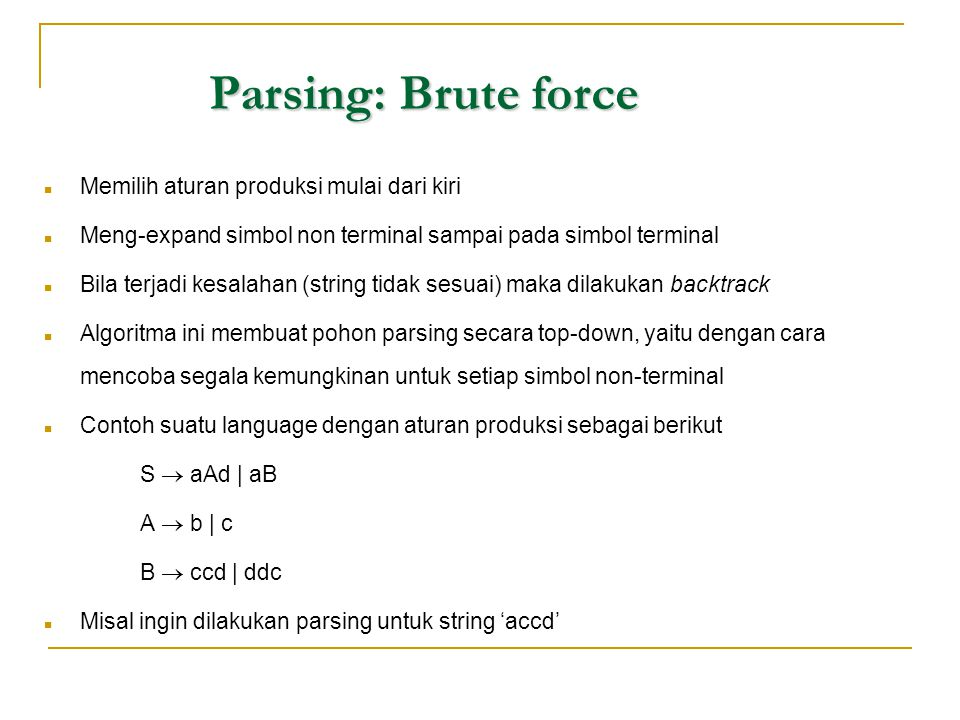 Parsing: Brute force Memilih aturan produksi mulai dari kiri