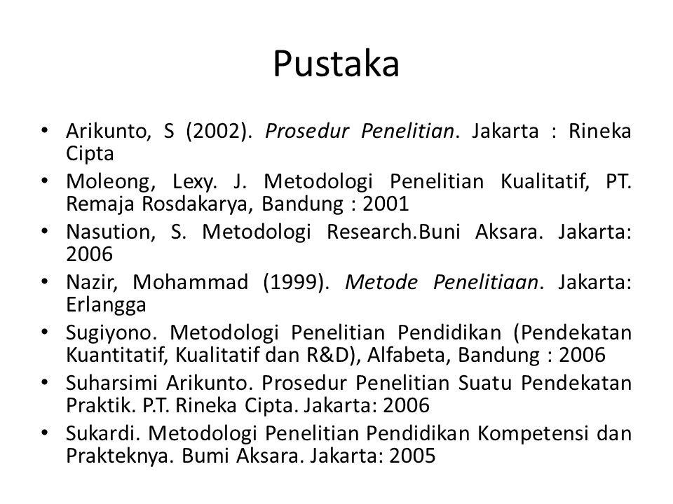 Pustaka Arikunto, S (2002). Prosedur Penelitian. Jakarta : Rineka Cipta.