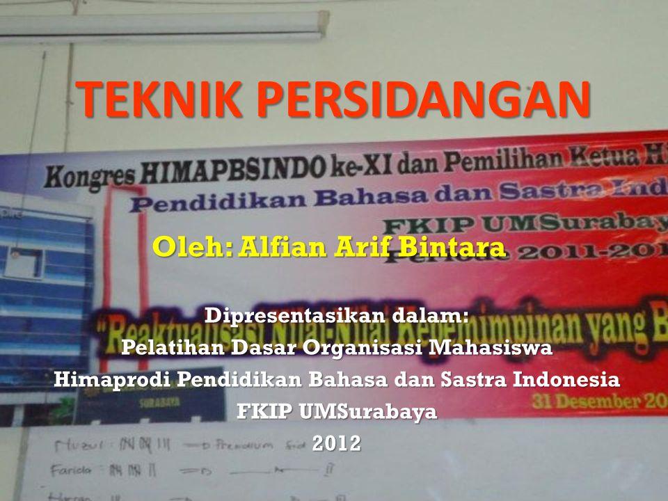 TEKNIK PERSIDANGAN Oleh: Alfian Arif Bintara Dipresentasikan dalam: