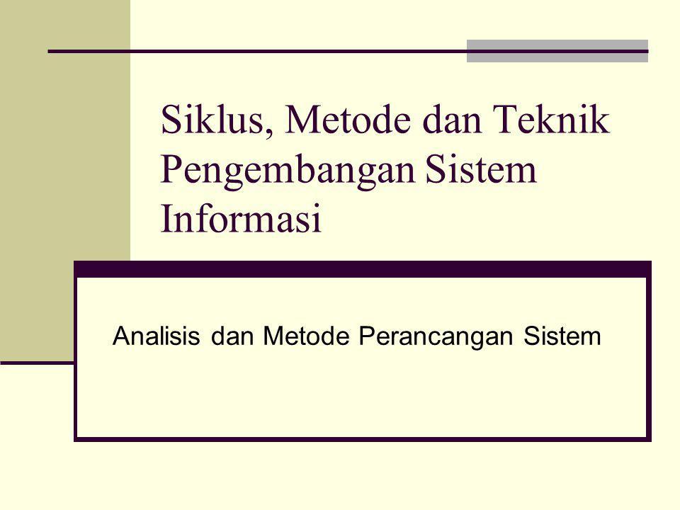 Siklus, Metode dan Teknik Pengembangan Sistem Informasi