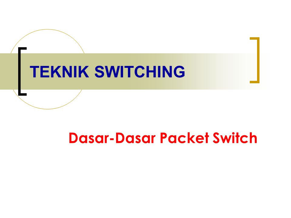 Dasar-Dasar Packet Switch