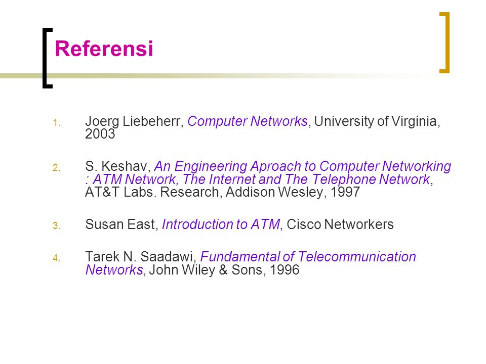 Referensi Joerg Liebeherr, Computer Networks, University of Virginia, 2003.
