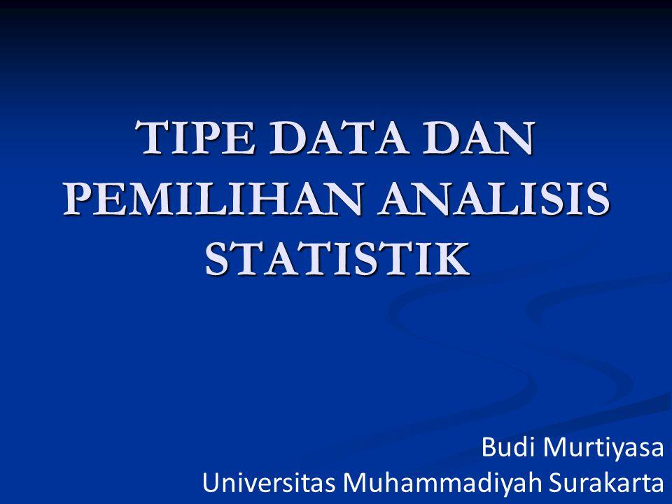 TIPE DATA DAN PEMILIHAN ANALISIS STATISTIK