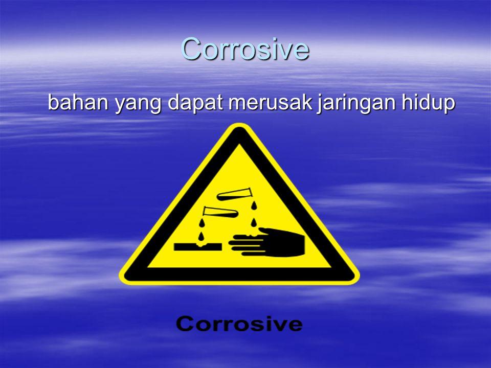Corrosive bahan yang dapat merusak jaringan hidup