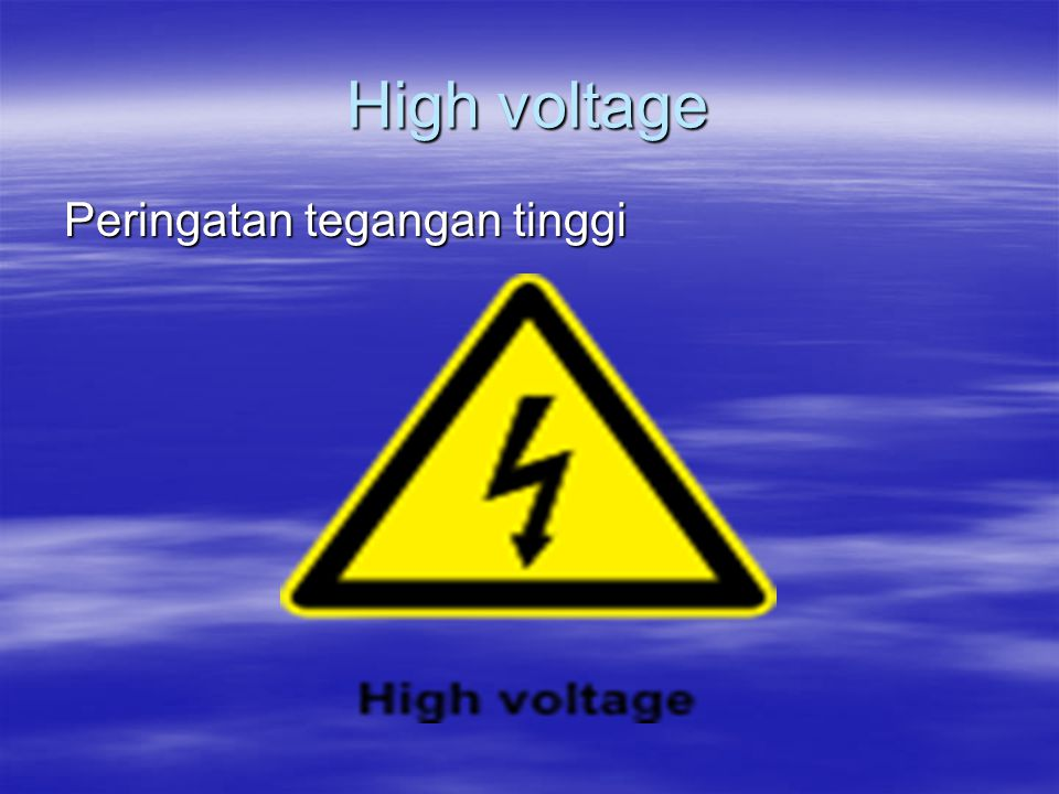 High voltage Peringatan tegangan tinggi