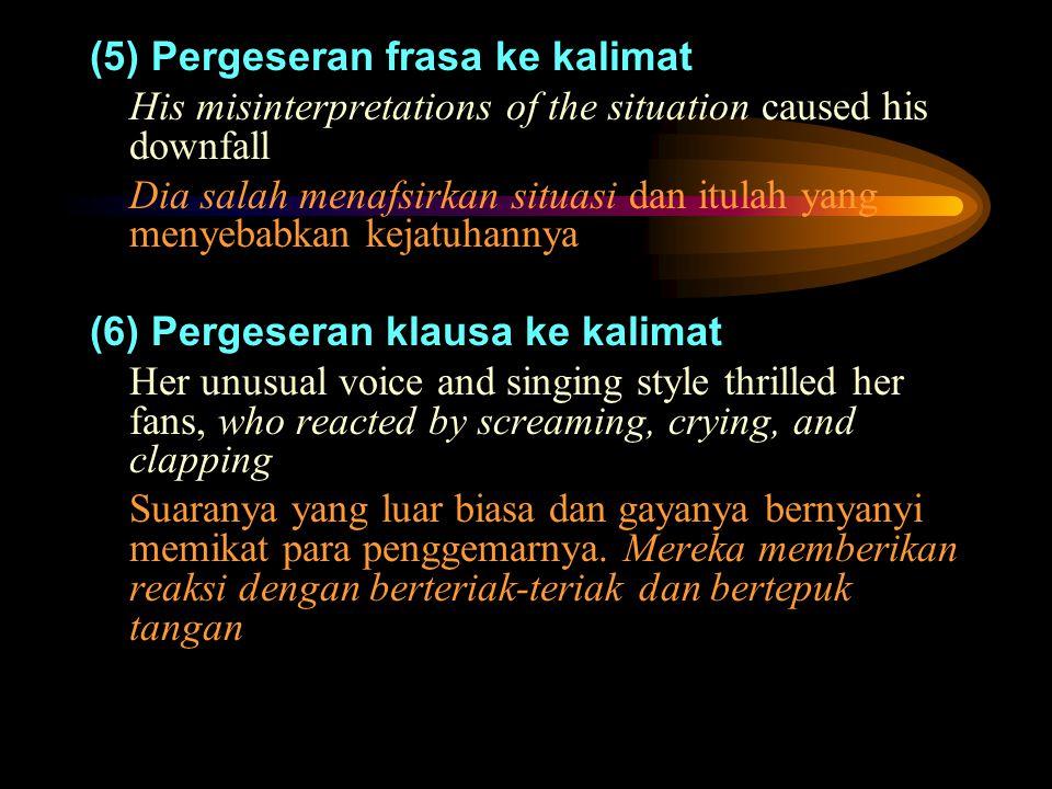 (5) Pergeseran frasa ke kalimat