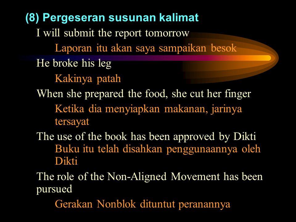 (8) Pergeseran susunan kalimat