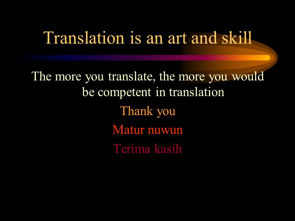Translation is an art and skill
