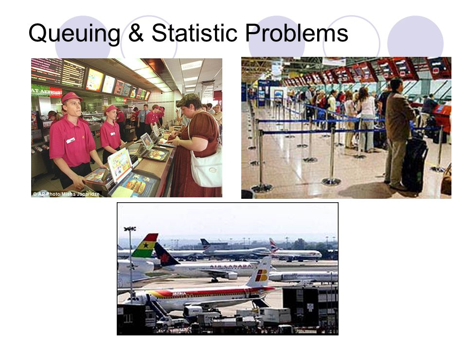 Queuing & Statistic Problems