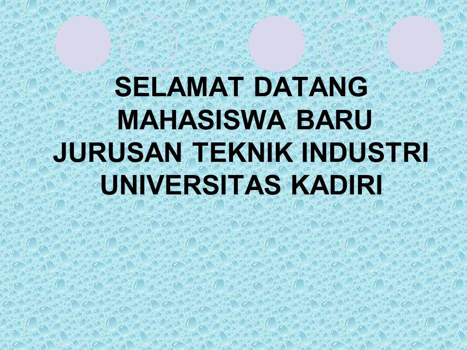 SELAMAT DATANG MAHASISWA BARU JURUSAN TEKNIK INDUSTRI UNIVERSITAS KADIRI