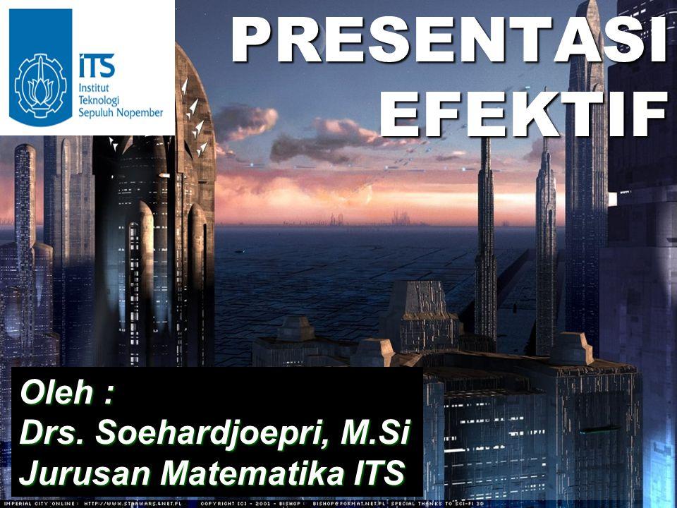 Oleh : Drs. Soehardjoepri, M.Si Jurusan Matematika ITS