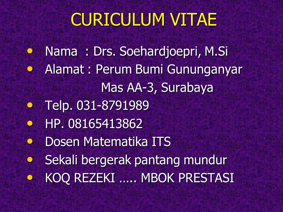 CURICULUM VITAE Nama : Drs. Soehardjoepri, M.Si