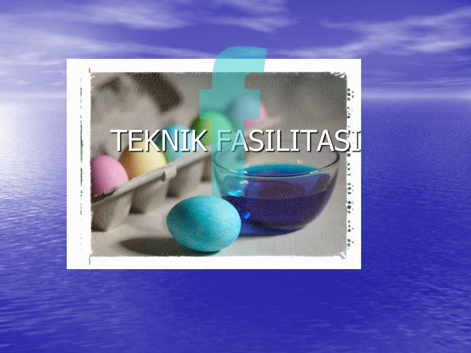 f TEKNIK FASILITASI