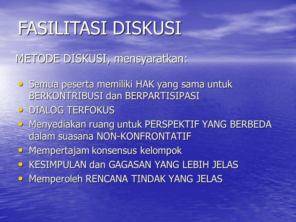 METODE DISKUSI, mensyaratkan:
