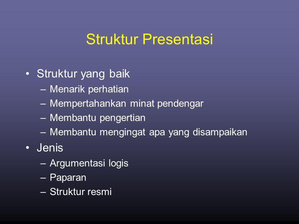 Struktur Presentasi Struktur yang baik Jenis Menarik perhatian