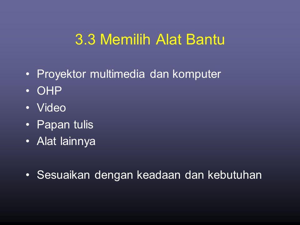 3.3 Memilih Alat Bantu Proyektor multimedia dan komputer OHP Video