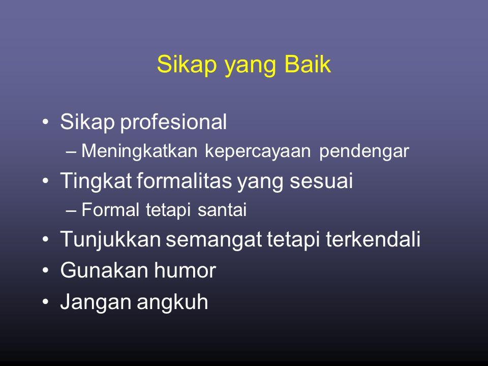Sikap yang Baik Sikap profesional Tingkat formalitas yang sesuai