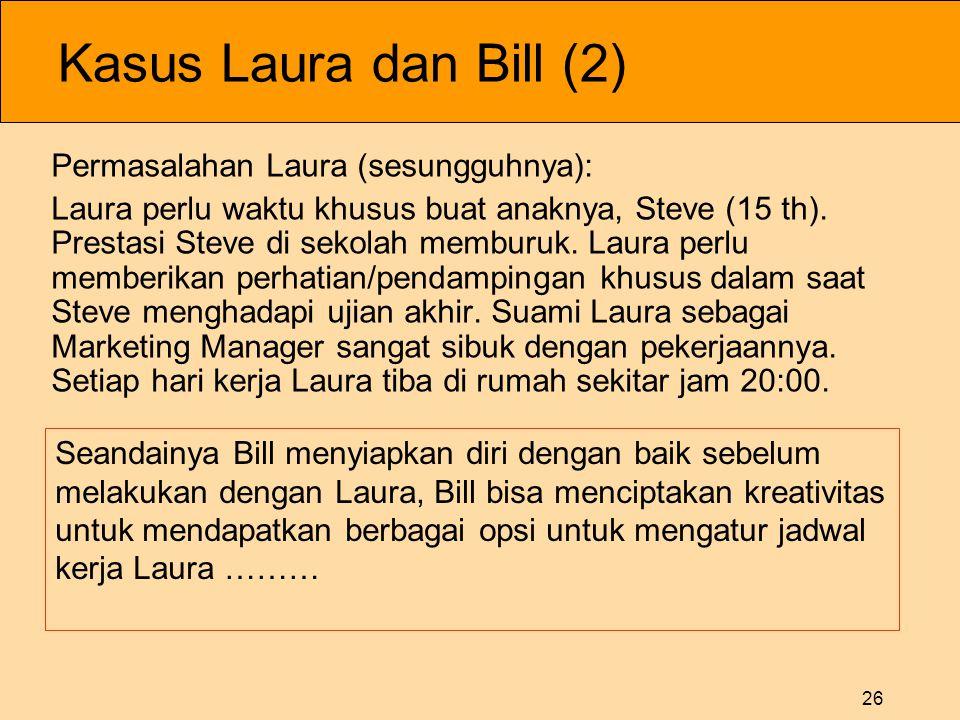 Kasus Laura dan Bill (2) Permasalahan Laura (sesungguhnya):