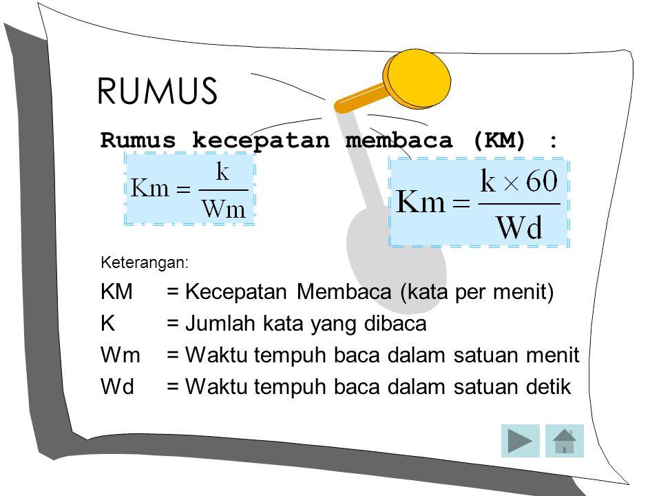 RUMUS Rumus kecepatan membaca (KM) :