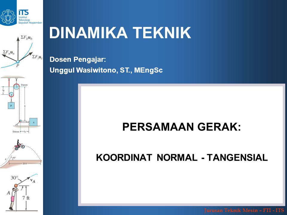 PERSAMAAN GERAK: KOORDINAT NORMAL - TANGENSIAL