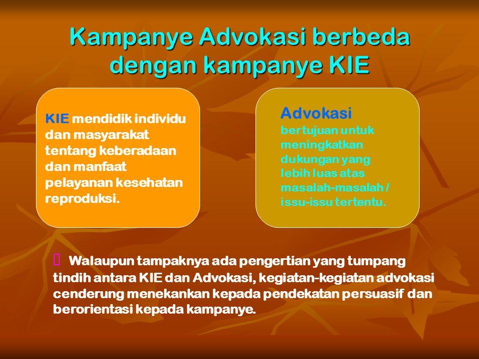 Kampanye Advokasi berbeda dengan kampanye KIE
