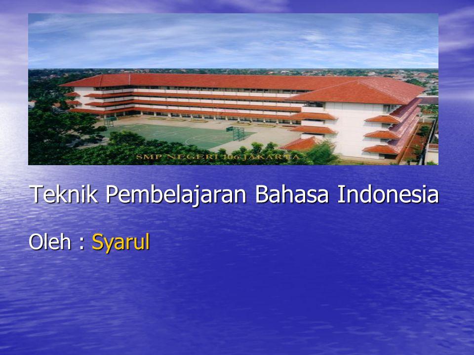 Teknik Pembelajaran Bahasa Indonesia