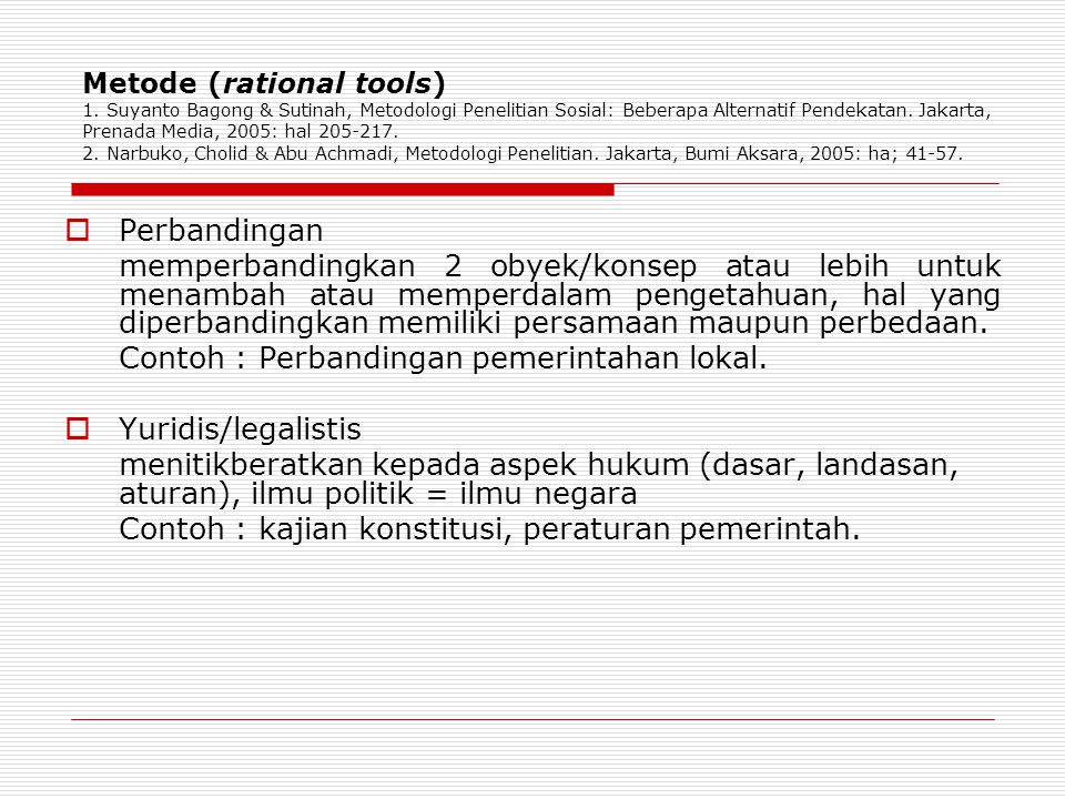 Contoh : Perbandingan pemerintahan lokal. Yuridis/legalistis